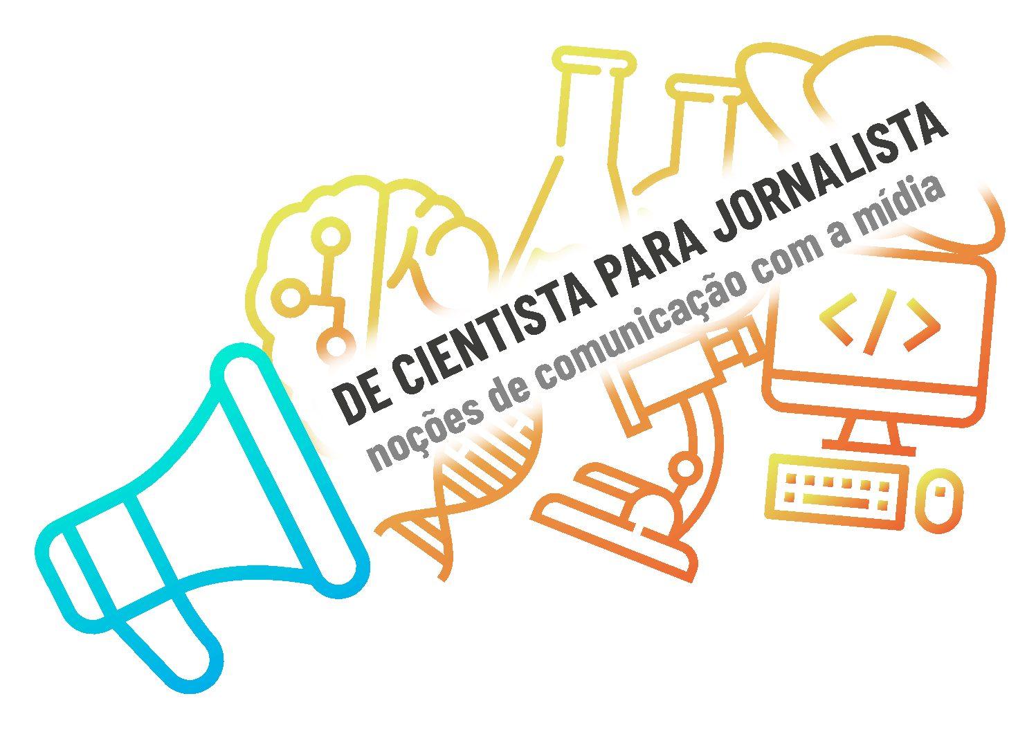 De cientista para jornalista: guia ajuda pesquisadores a se comunicarem